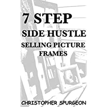 7 STEP SIDE HUSTLE: Selling Picture Repurposed and Renovated Frames
