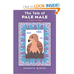 The Tale of Pale Male: A True Story Jeanette Winter