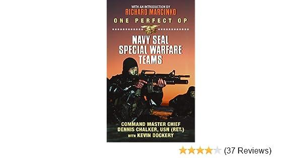 One Perfect Op: Navy SEAL Special Warfare Teams: Dennis Chalker