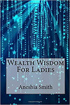 Wealth Wisdom For Ladies