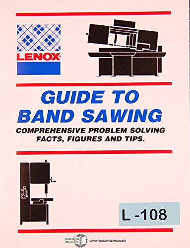 Lenox Band Saw, Guide to Problem Solving