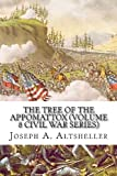 The Tree of the Appomattox (Volume 8 Civil War Series), Joseph A. Altsheller, 1484135261
