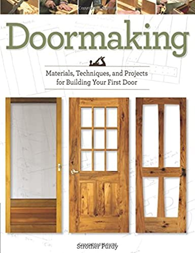 Doormaking Materials Techniques and Projects for Building Your First Door Strother Purdy 9781610352918 Amazon.com Books  sc 1 st  Amazon.com & Doormaking: Materials Techniques and Projects for Building Your ...