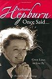 Katharine Hepburn Once Said..., Susan Crimp, 0060581727