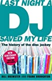 Last Night a DJ Saved My Life (updated): The History of the Disc Jockey: 100 Years of the Disc Jockey