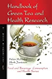 Handbook of Green Tea and Health Research, Helen Mckinley, 1607410451