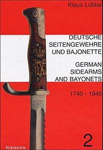 Deutsche Seitengewehre und Bajonette 1740-1945 /German Sidearms and Bayonets 1740-1945