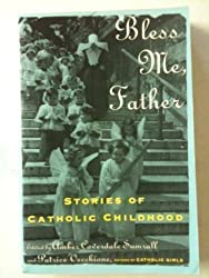 Bless Me Father: Stories of Catholic Childhood