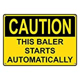 Weatherproof Plastic OSHA CAUTION This Baler Starts Automatically Sign with English Text
