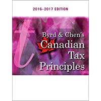 Byrd & Chen's Canadian Tax Principles, 2016 - 2017 Edition Plus Companion Website with Pearson eText -- Access Card Package