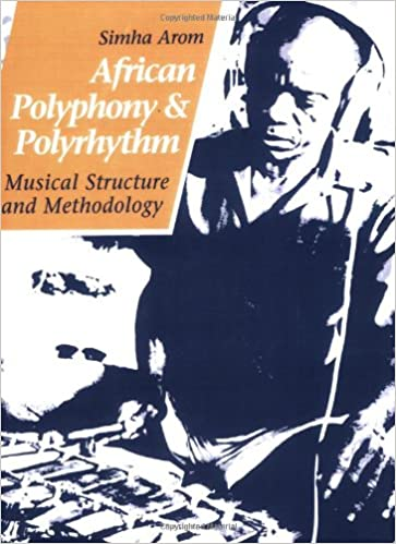 African polyphony and polyrhythm musical structure and methodology african polyphony and polyrhythm musical structure and methodology simha arom martin thom barbara tuckett raymond boyd gyorgy ligeti 9780521616010 fandeluxe Images