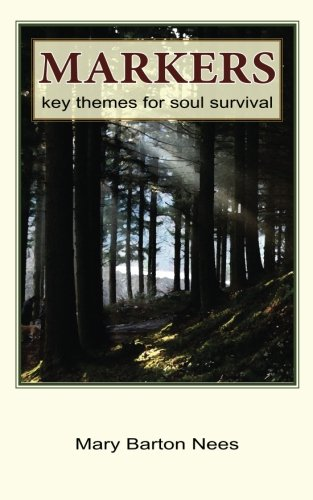 Markers: Key Themes for Soul Survival