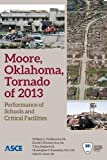 img - for Moore, Oklahoma, Tornado of 2013: Performance of Schools and Critical Facilities book / textbook / text book
