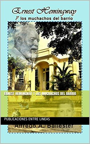 Descargar Libro Ernest Hemingway Y Los Muchachos Del Barrio Publicaciones Entre Lineas
