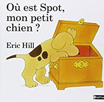 Où est Spot, mon petit chien ? par Hill