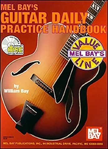 Mel Bay Guitar Daily Practice Handbook Paperback April 1, 1997 (Guitar Daily Practice Handbook)