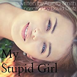 My Stupid Girl