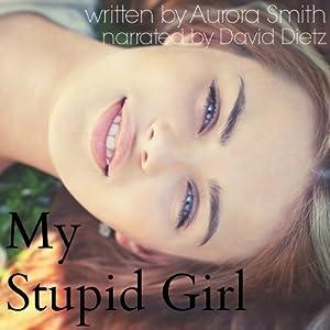 My Stupid Girl Audiobook