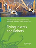 Flying Insects and Robots, Floreano, Dario and Zufferey, Jean-Christophe, 3642426913