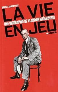 La vie en jeu : une biographie de Vladimir Maïakovski, Jangfeldt, Bengt