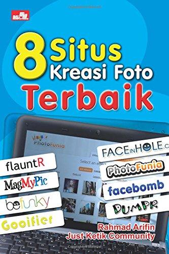 Download 8 Situs Kreasi Foto Terbaik (Indonesian Edition) ebook