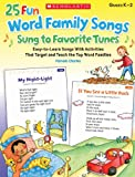25 Fun Word Family Songs Sung to Favorite Tunes, Pamela Chanko, 0545448824
