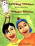 Laughing Tomatoes and Other Spring Poems, Francisco X. Alarcón, 0892391391