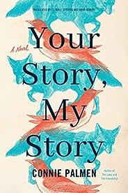 Your Story, My Story: A Novel