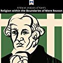 A Macat Analysis of Immanuel Kant's Religion Within the Boundaries of Mere Reason Audiobook by Ian Jackson Narrated by  Macat.com