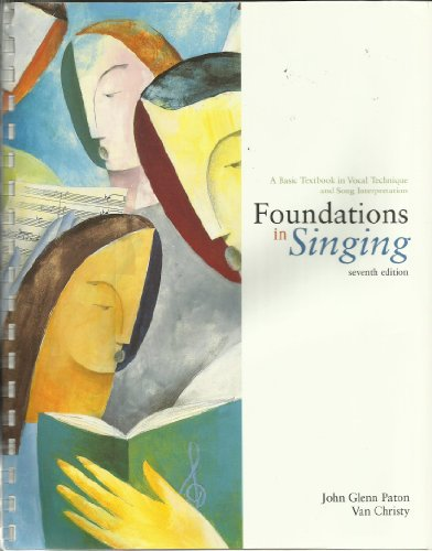 Foundations in Singing (A Basic Textbook in Vocal Technique and Song Interpretation, Seventh Edition)