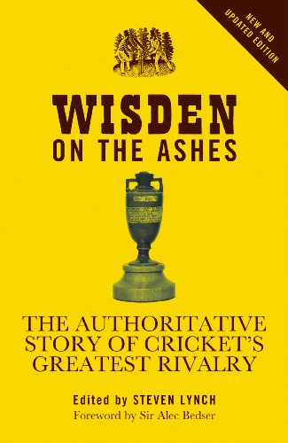 Wisden on the Ashes: The authoritative story of cricket's greatest rivalry por Steven Lynch