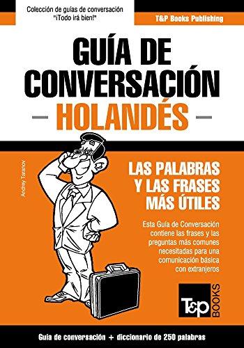 Guía De Conversación Español-Holandés Y Mini Diccionario De 250 Palabras