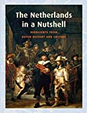 The Netherlands in a Nutshell: Highlights from Dutch History and Culture