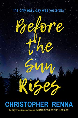 BEFORE THE SUN RISES : Darkness on the Horizon BOOK TWO by [Renna, Christopher]
