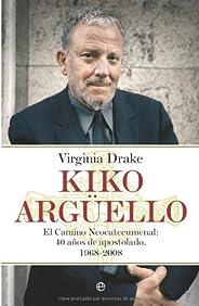 Kiko Arguello (Biografias Y Memorias) (Spanish Edition)