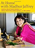 At Home with Madhur Jaffrey: Simple, Delectable Dishes from India, Pakistan, Bangladesh, and Sri Lanka