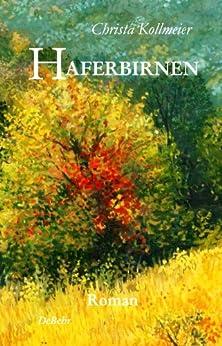 Haferbirnen - Roman (German Edition) by [Kollmeier, Christa]