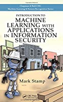 Introduction to Machine Learning with Applications in Information Security Front Cover