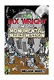 Jax Wright and the Monumental Mars Mission (Volume 2)