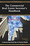 img - for The Commercial Real Estate Investor's Handbook: A Step-by-Step Road Map to Financial Wealth book / textbook / text book