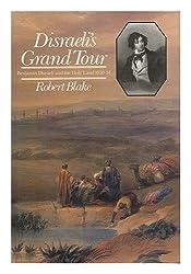 Disraelis Grand Tour Benjamin Disraeli