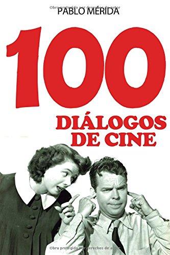 Descargar Libro 100 Diálogos De Cine Pablo Mérida