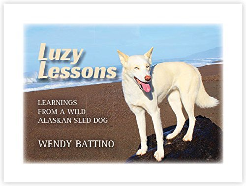 4206b691f3d Luzy Lessons  Learnings from a Wild Alaskan Sled Dog