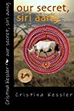 img - for Our Secret, Siri Aang book / textbook / text book