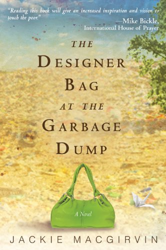 The Designer Bag at the Garbage Dump: A Novel by [Macgirvin, Jackie]