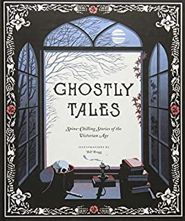 Book Cover: Ghostly Tales: Spine-Chilling Stories of the Victorian Age