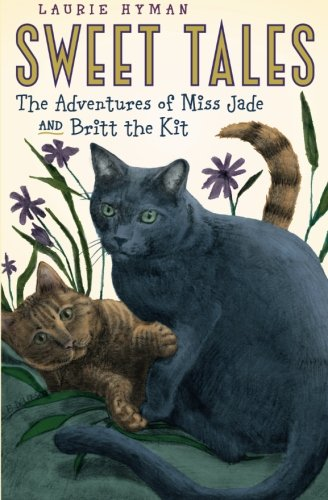 Read Online Sweet Tales: The Adventures of Miss Jade and Britt the Kit pdf