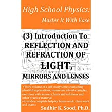 High School Physics: Master It With Ease (3) Introduction To Reflection And Refraction Of Light, Mirrors And Lenses