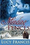 Mending Fences, Lucy Francis, 0615603092