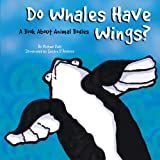 Do Whales Have Wings?, Michael Dahl, 1404862331